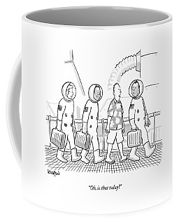 Oh, Is That Today? Coffee Mug