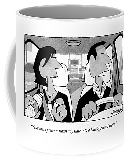 Your Mere Presence Turns Any State Coffee Mug