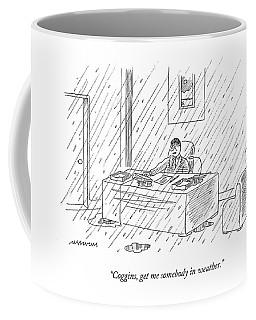 Coggins, Get Me Somebody In Weather Coffee Mug