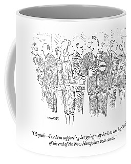 Oh Yeah - I've Been Supporting Her Going Way Back Coffee Mug