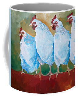 A Bunch Of Old Clucking Hens Coffee Mug