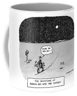 The Downside Of Riding Off Into The Sunset Coffee Mug