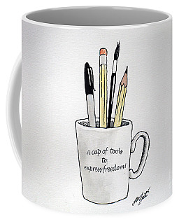 A Cup Of Tools To Express Freedom Coffee Mug