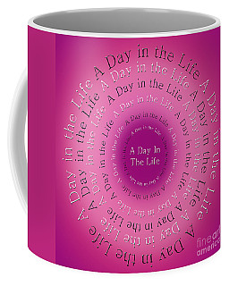 A Day In The Life 1 Coffee Mug