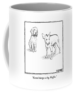 Kennel Changes A Dog Muffin Coffee Mug