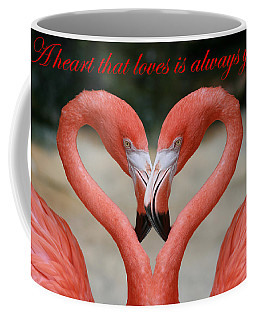 A Heart That Loves Is Always Young Coffee Mug