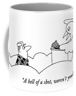 A Hell Of A Shot Coffee Mug