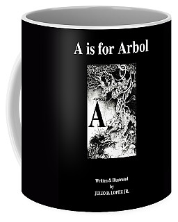 A Is For Arbol Coffee Mug by Julio Lopez
