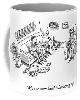 My One-man Band Is Breaking Up Coffee Mug