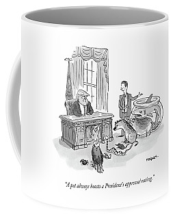 A Pet Always Boosts A President's Approval Rating Coffee Mug