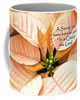 A Savior Has Been Born To You He Is Christ The Lord Coffee Mug