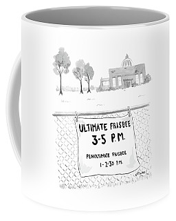 A Sign On A Fence Reads: Ultimate Frisbee 3-5 Pm Coffee Mug