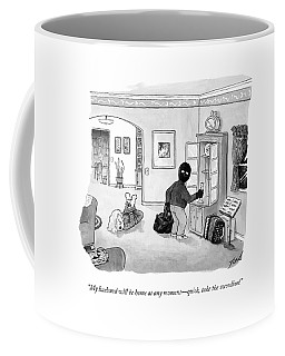 A Tied-up Woman Says To A Burglar Coffee Mug