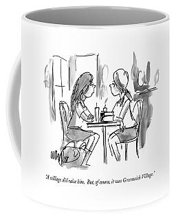 A Village Did Raise Him.  But Coffee Mug