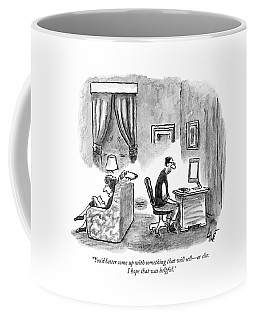 A Wife Says To A Depressed Looking Coffee Mug