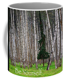 Above All Else Be Yourself Coffee Mug