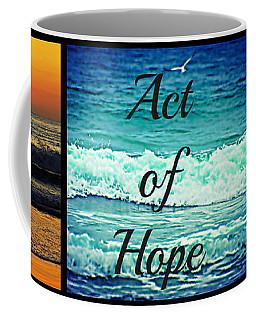 Act Of Faith Hope Love Collage Coffee Mug by Sharon Soberon