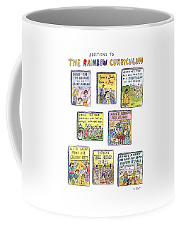 Additions To The Rainbow Curriculum Coffee Mug