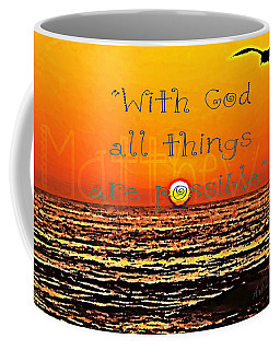 All Things Are Possible Coffee Mug by Sharon Soberon