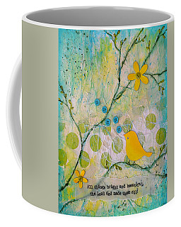 All Things Bright And Beautiful Coffee Mug by Carla Parris
