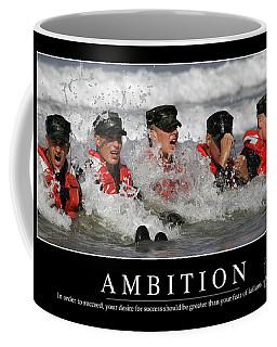 Ambition Inspirational Quote Coffee Mug
