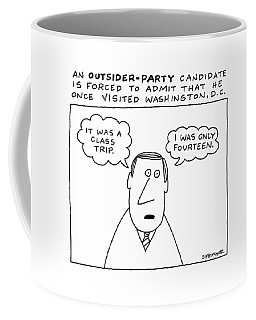 An Outsider - Party Candidate Is Forced To Admit Coffee Mug