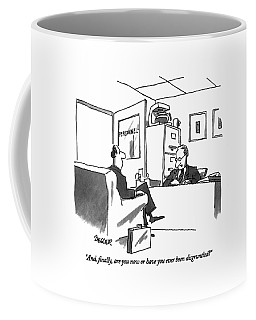And, Finally, Are You Now Or Coffee Mug