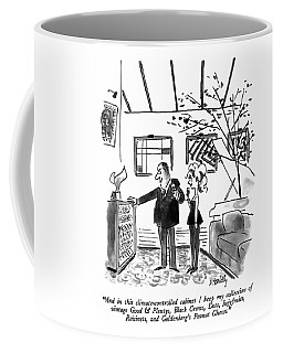 And In This Climate-controlled Cabinet I Keep Coffee Mug