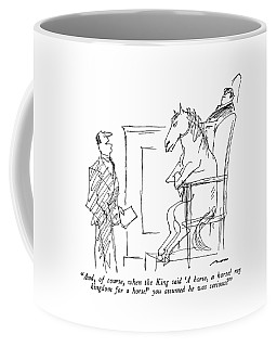And, Of Course, When The King Said 'a Horse Coffee Mug