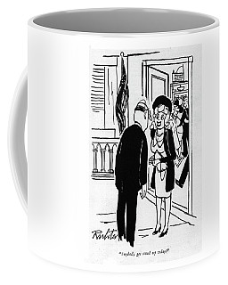 Anybody Get Stood Up Today? Coffee Mug