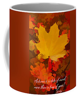 Coffee Mug featuring the photograph Autumn Is A State Of Mind More Than A Time Of Year by Jeff Folger