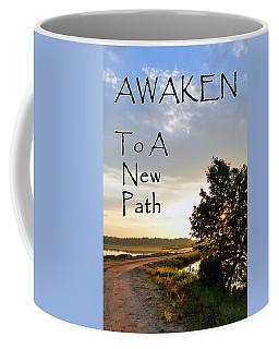 Awaken To A New Path Coffee Mug