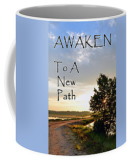 Awaken To A New Path Coffee Mug