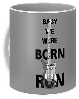 Baby We Were Born To Run Coffee Mug