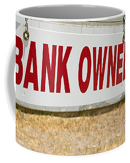 Coffee Mug featuring the photograph Bank Owned Real Estate Sign by Gunter Nezhoda