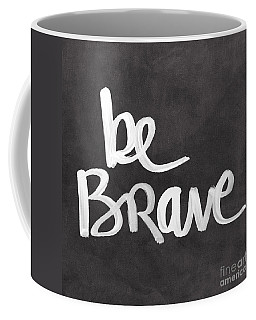 Be Brave Coffee Mug