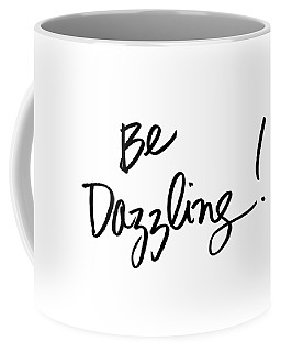 Be Dazzling Coffee Mug