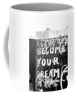Become Your Dream Coffee Mug