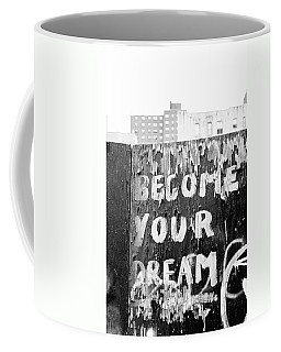 Become Your Dream Coffee Mug by Dave Beckerman