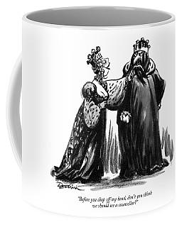 Before You Chop Off My Head Coffee Mug