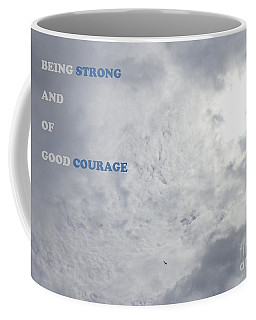 Being Strong With Courage Coffee Mug