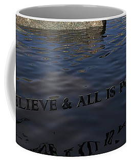 Believe And All Is Possible Coffee Mug