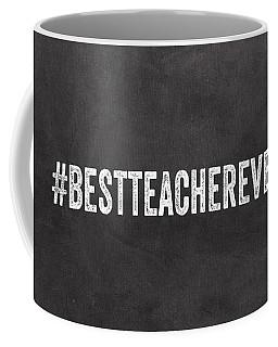 Best Teacher Ever- Greeting Card Coffee Mug