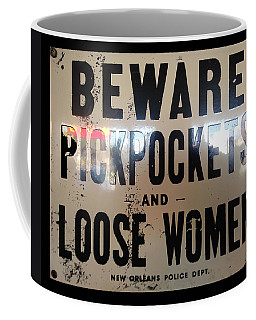 Beware Pickpockets And Loose Women Coffee Mug