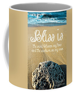 Bliss Is Sand Between My Toes And The Sunburn On My Nose Coffee Mug