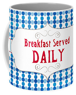 Designs Similar to Breakfast Served Daily