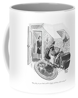 But, Ida, Do You Think You'll Be Happy Polishing Coffee Mug