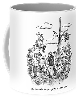 But The Weather Looks Great For The Rest Coffee Mug