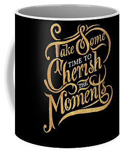 Cherish The Moments Coffee Mug