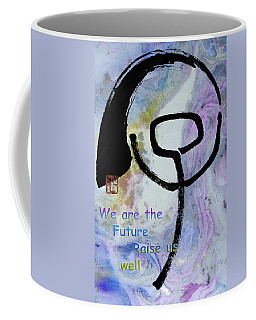 Coffee Mug featuring the mixed media Children Raise Us Well by Peter v Quenter